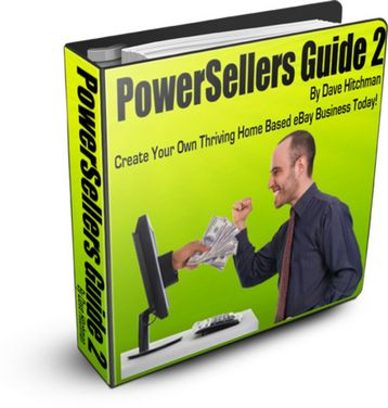 PowerSellers Guide 2 by Dave Hitchman - Create Your Own Thriving Home Based eBay Business Today!