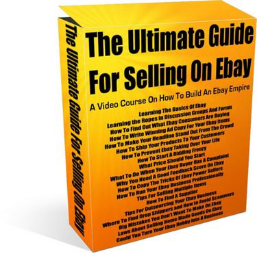 The Ultimate Guide For Selling On eBay - A Video Course On How To Build An eBay Empire